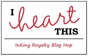 InKing Royalty February Blog Hop